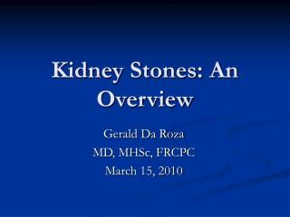 Kidney Stones: An Overview