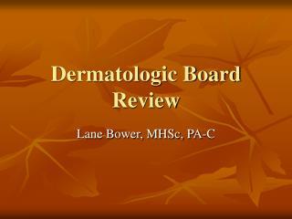 Dermatologic Board Review