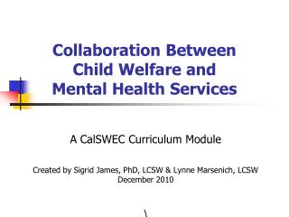Collaboration Between  Child Welfare and  Mental Health Services