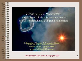 VisIVO Server  e  VisIVO WEB:  nuovi sistemi di visualizzazione e analisi di dati tridimensionali e di grandi dimensioni
