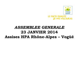 ASSEMBLEE GENERALE 23 JANVIER 2014 Assises HPA Rhône-Alpes – Vogüé