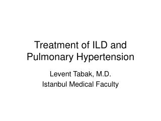 Treatment of ILD and Pulmonary Hypertension