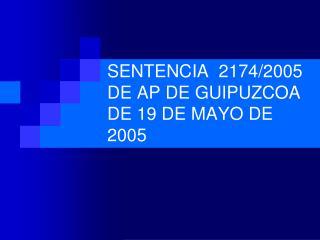 SENTENCIA  2174/2005 DE AP DE GUIPUZCOA DE 19 DE MAYO DE 2005