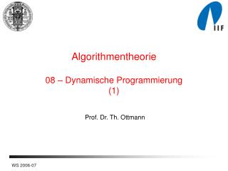 Algorithmentheorie 08 – Dynamische Programmierung (1)