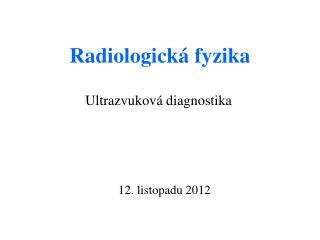 Radiologick� fyzika