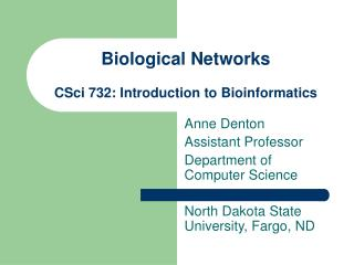 Biological Networks CSci 732: Introduction to Bioinformatics