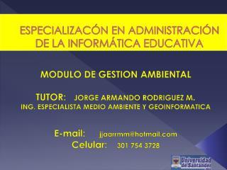 ESPECIALIZACÓN EN ADMINISTRACIÓN DE LA INFORMÁTICA EDUCATIVA