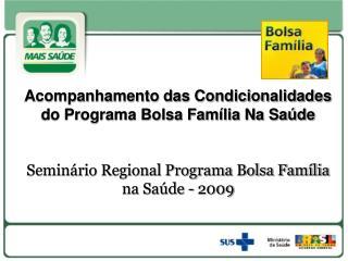 Acompanhamento das Condicionalidades do Programa Bolsa Família Na Saúde