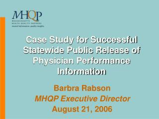 Case Study for Successful Statewide Public Release of Physician Performance Information
