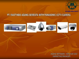 PT. MASTINDO AGUNG SEMESTA WITH PANASONIC CCTV CAMERA