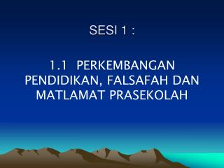 SESI 1 :