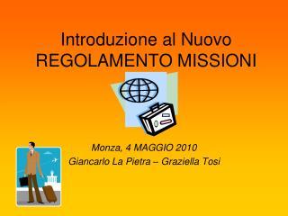 Introduzione al Nuovo REGOLAMENTO MISSIONI