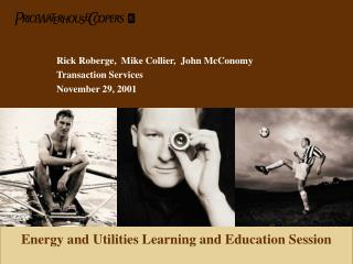 Rick Roberge,  Mike Collier,  John McConomy Transaction Services November 29, 2001