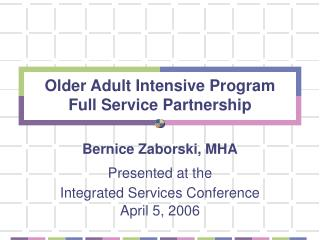 Older Adult Intensive Program  Full Service Partnership