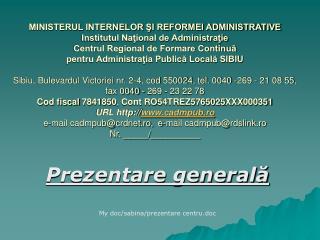 Prezentare general? My doc/sabina/prezentare centru.doc