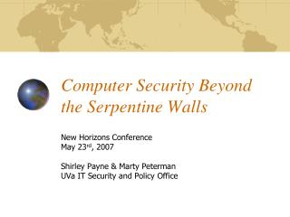 Computer Security Beyond the Serpentine Walls