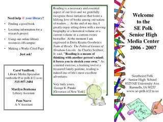 Welcome   to the SE Polk  Senior High  Media Center 2006 - 2007