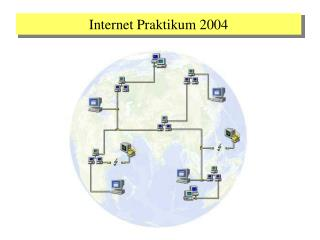Internet Praktikum 2004