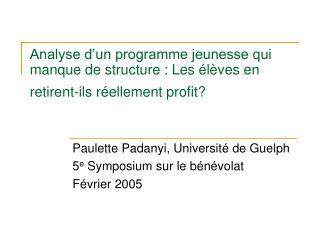 Paulette Padanyi, Université de Guelph 5 e  Symposium sur le bénévolat  Février 2005