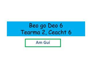 Beo go Deo 6 Tearma 2, Ceacht 6