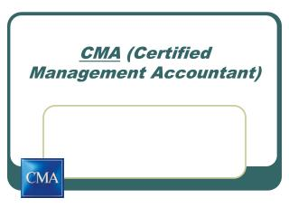 CMA  (Certified Management Accountant)