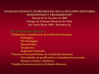 """""""ANÁLISIS CLÍNICO E INTRUMENTAL DE LA OCLUSIÓN DENTARIA: DIAGNÓSTICO Y TRATAMIENTO"""""""