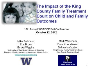 The Impact of the King County Family Treatment Court on Child and Family Outcomes