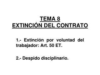 TEMA 8 EXTINCIÓN DEL CONTRATO