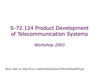 S-72.124 Product Development of Telecommunication Systems