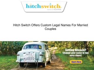 Hitch Switch Offers Custom Legal Names For Married Couples