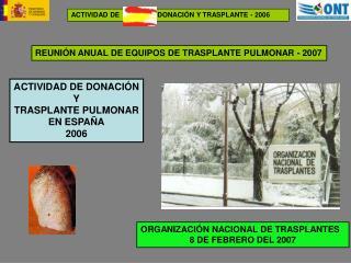 ACTIVIDAD DE                    DONACIÓN Y TRASPLANTE - 2006