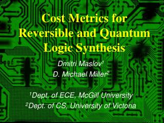 Cost Metrics for Reversible and Quantum Logic Synthesis