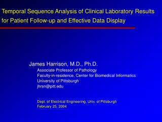 James Harrison, M.D., Ph.D. Associate Professor of Pathology
