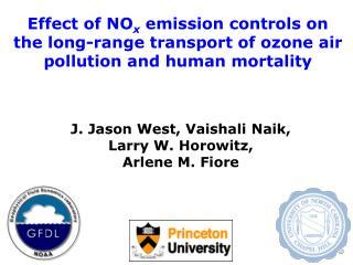 J. Jason West, Vaishali Naik,  Larry W. Horowitz,  Arlene M. Fiore