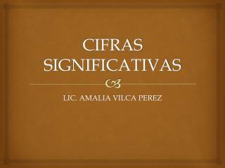 CIFRAS SIGNIFICATIVAS