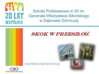 Szkoła Podstawowa nr 20 im. Generała Władysława Sikorskiego             w Dąbrowie Górniczej