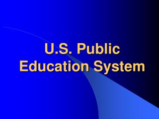 U.S. Public Education System