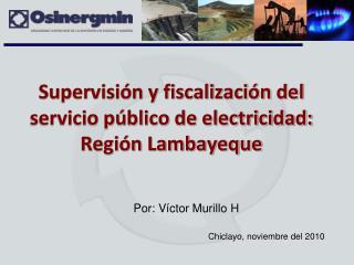 Supervisión y fiscalización del servicio público de electricidad: Región Lambayeque
