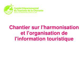 Chantier sur l'harmonisation et l'organisation de l'information touristique