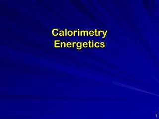 Calorimetry Energetics