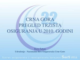 CRNA GORA PREGLED TRŽIŠTA OSIGURANJA U 2010. GODINI