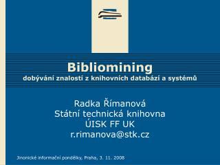 Bibliomining dobývání znalostí z knihovních databází a systémů