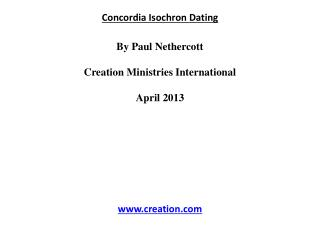 Concordia Isochron  Dating By Paul  Nethercott Creation Ministries International April 2013