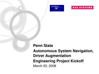 Penn State Autonomous System Navigation, Driver Augmentation Engineering Project Kickoff