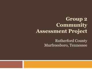 Group 2 Community  Assessment Project