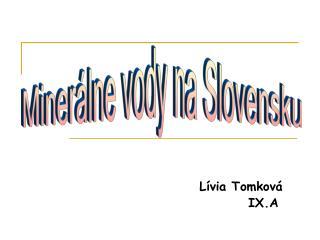 Lívia Tomková                     IX.A