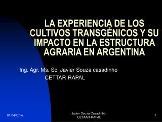 LA EXPERIENCIA DE LOS CULTIVOS TRANSG NICOS Y SU IMPACTO EN LA ESTRUCTURA AGRARIA EN ARGENTINA