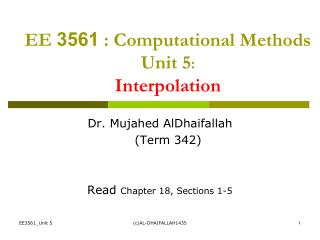 EE  3561  : Computational Methods Unit 5 : Interpolation