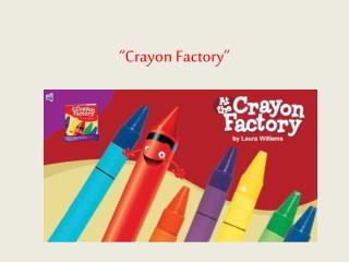 �Crayon Factory�