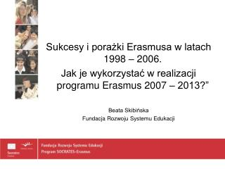 Sukcesy i porażki Erasmusa w latach 1998 – 2006.